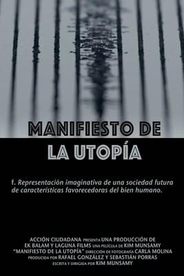 Films for Transparency - MANIFIESTO DE LA UTOPÍA