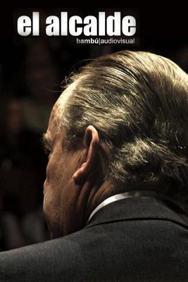 Films for Transparency - EL ALCALDE (The Mayor)